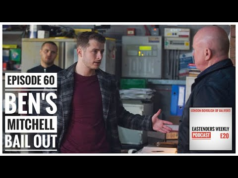 EastEnders Weekly EP 60: Ben's Mitchell Bail Out