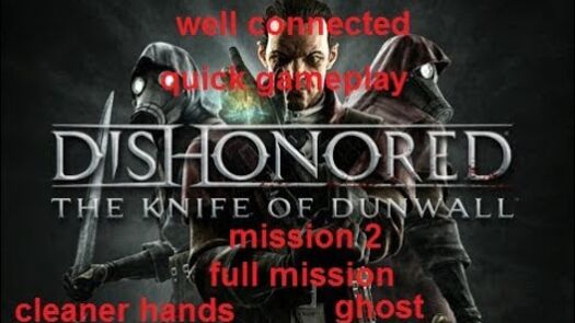 knife of dunwall dlc mission 2 full mission ghost clean hands blink only well connected