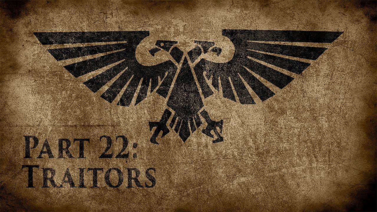 Warhammer 40,000: Grim Dark Lore Part 22 – Traitors