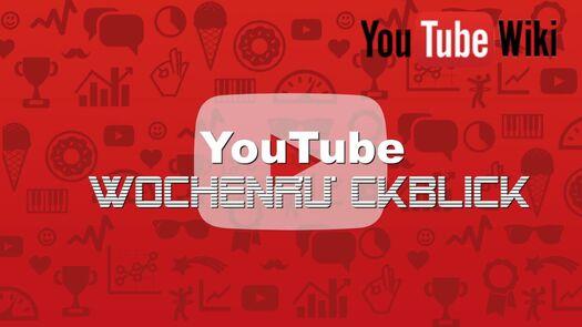YouTube Wochenrückblick #001