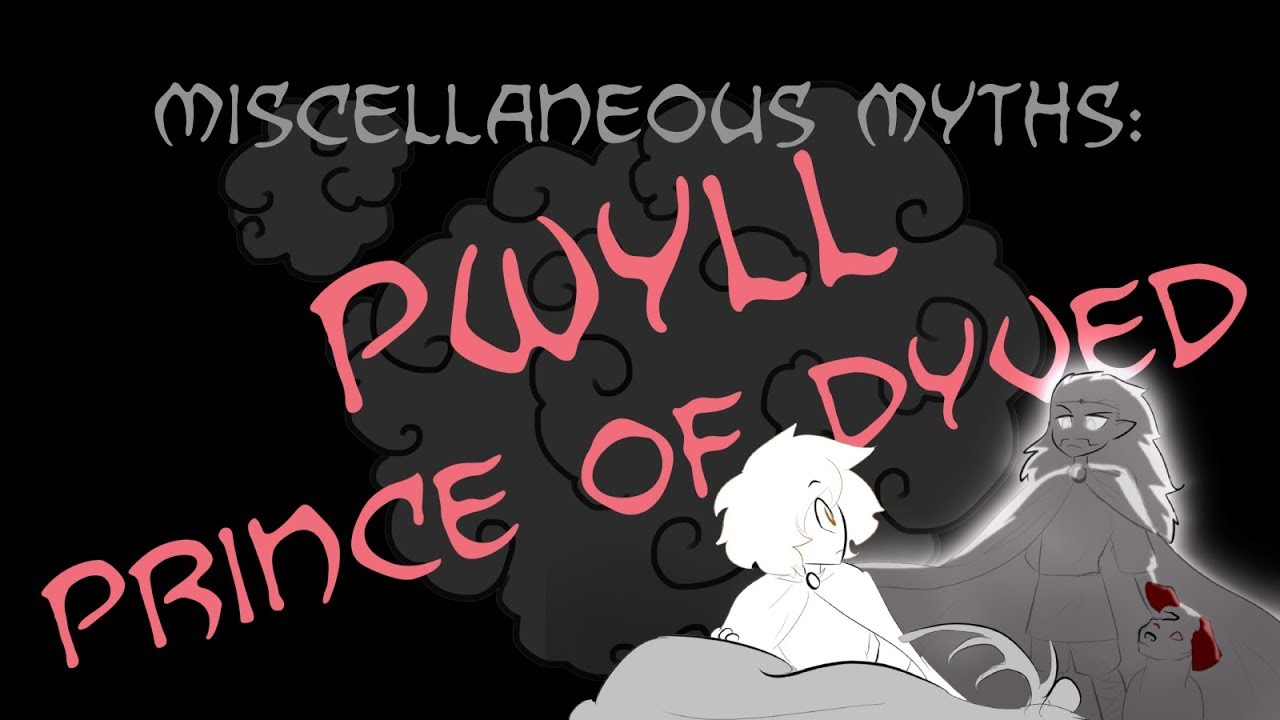 Miscellaneous Myths: Pwyll, Prince of Dyved