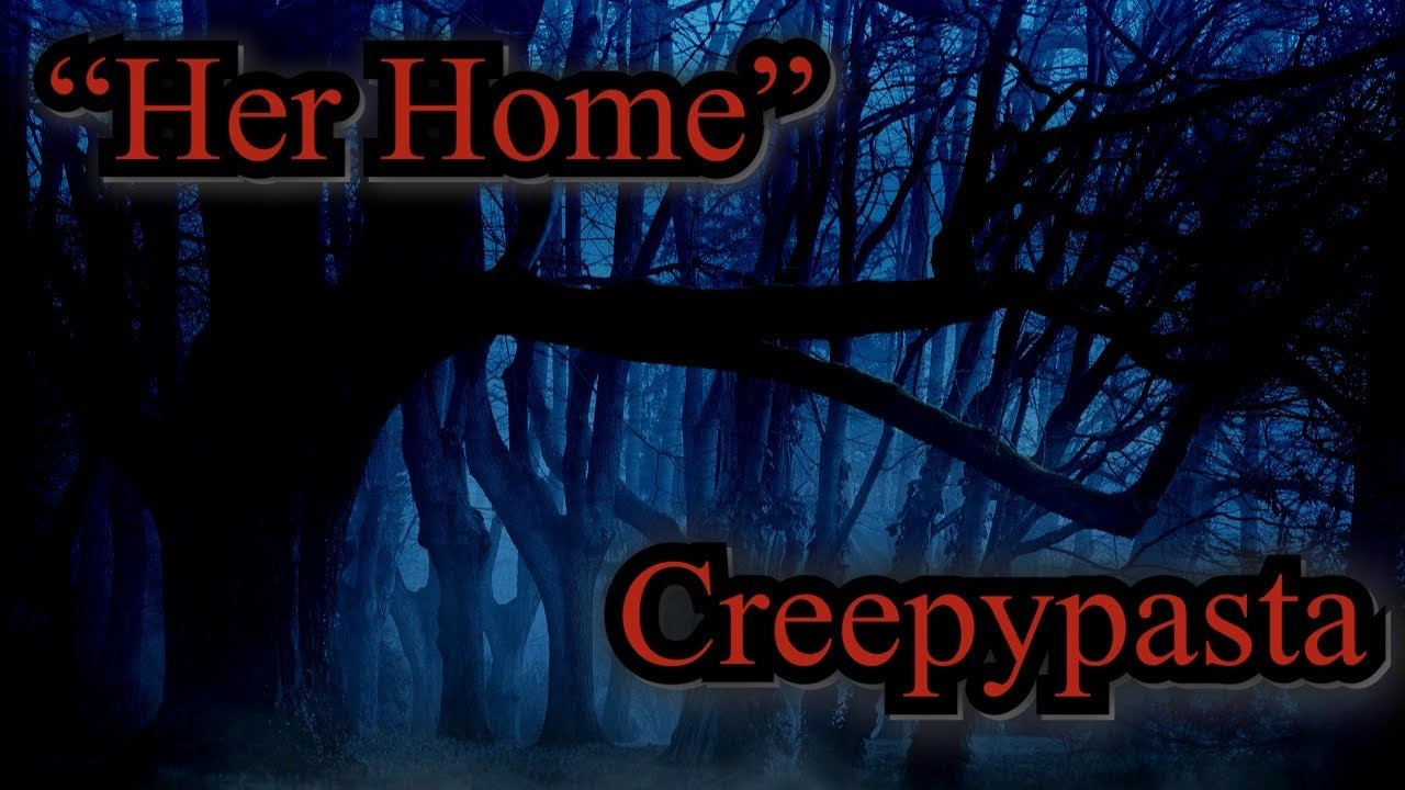 """Her Home"" Creepypastawiki"