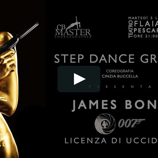 James Bond 007 - Step Dance Group - Choreography by Cinzia Buccella - Live at Flaiano Auditorium, Pescara, Italy 2016