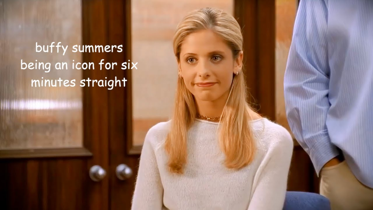 buffy summers being an icon for six minutes straight