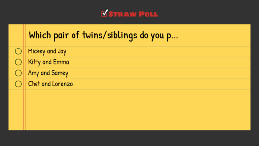 Which pair of twins/siblings do you prefer?