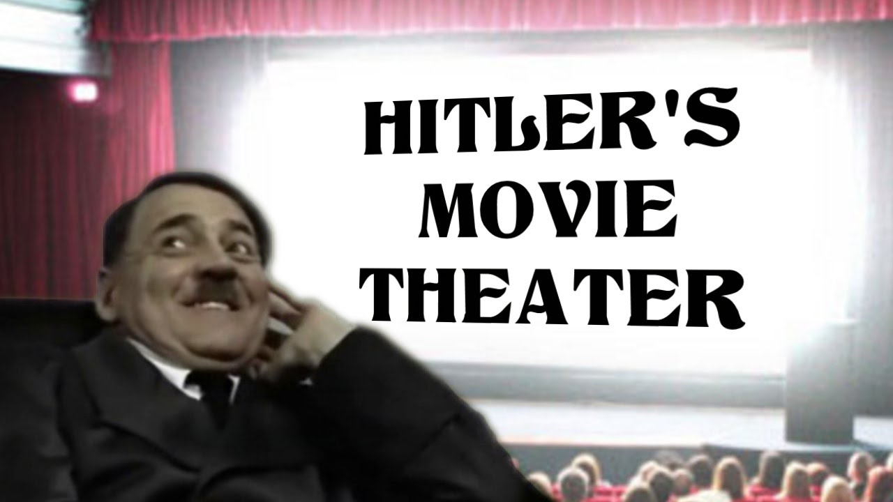 Hitler's Movie Theater