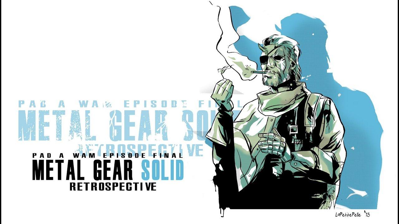 [PAD A WAM - FINALE] Retrospective - Metal Gear Solid