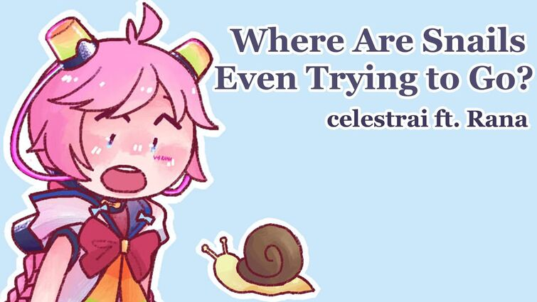 【Rana】 Where Are Snails Even Trying to Go? 【VOCALOID ORIGINAL】
