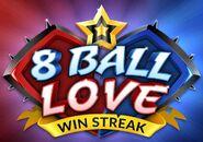 8 ball Love Win Streak