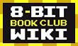 8 Bit Book Club Wiki