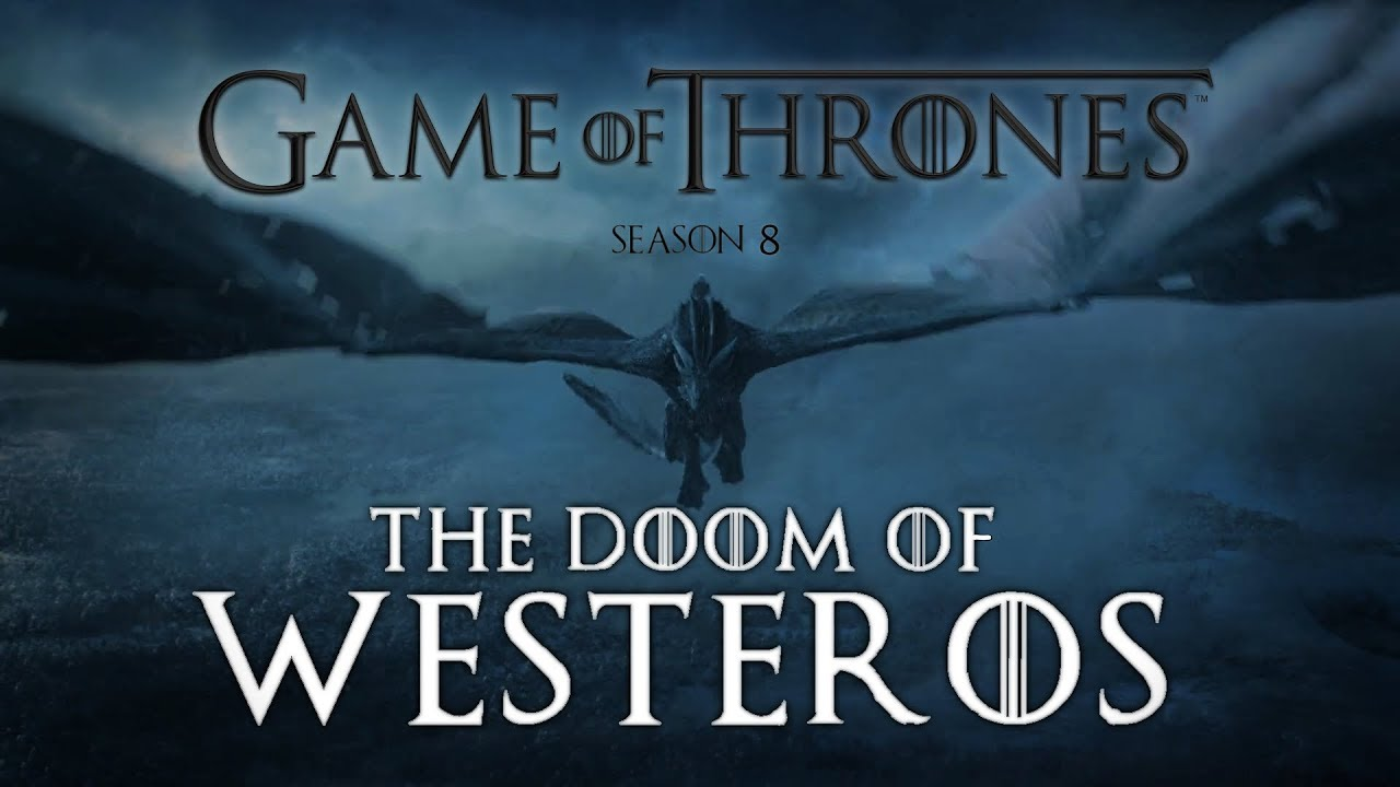 The Doom of Westeros | Season 8 | Game of Thrones
