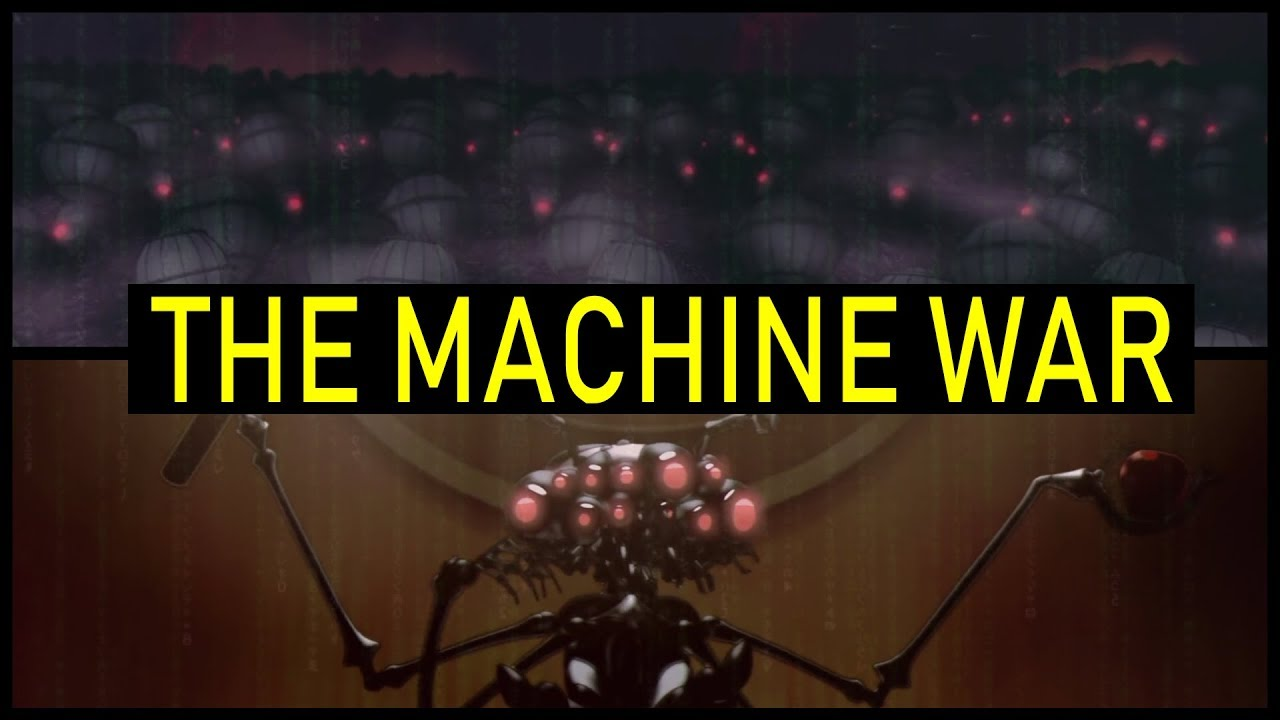 Man's War Against the Machines, and the Creation of the Matrix   The Matrix Explained