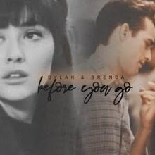 Dylan & Brenda Before You Go