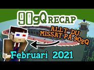 90gQ Recap - Februari 2021