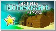 LP Minecraft på 90gQ 1 - En snabb historia om 90gQ!