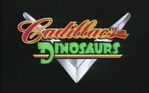 Cadillacs and Dinosaurs Title Card.png