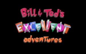 Bill & Ted's Excellent Adventures Title Card.png