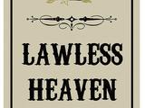 Lawless Heaven