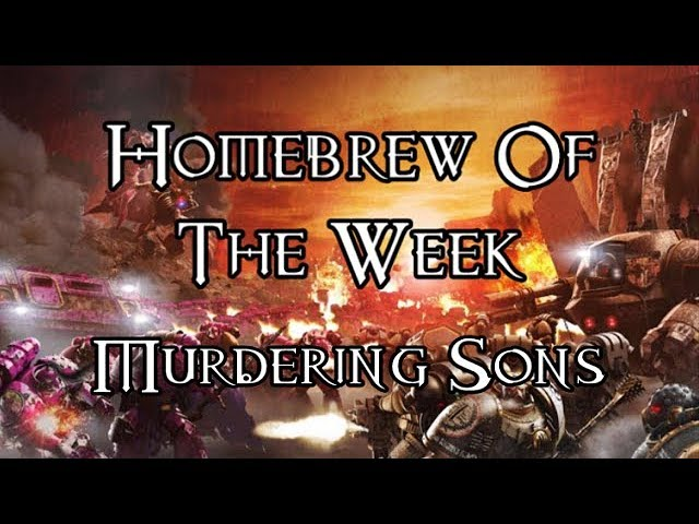 Homebrew Of The Week - Episode 106 - Murdering Sons