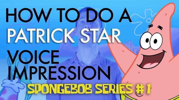 """How To Do A Patrick Star Voice Impression"" - Voice Breakdown Ep. 22 - SpongeBob Series 1"