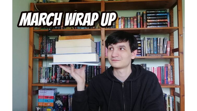Books I Read (Not So) Recently #5 (March Wrap Up)