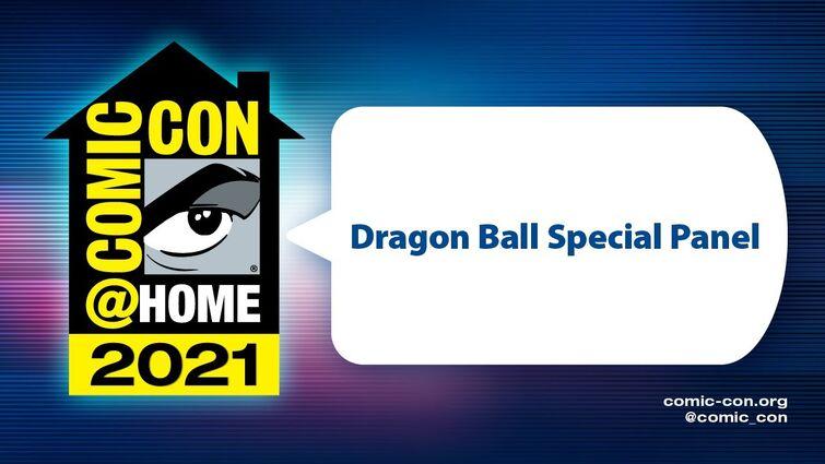 Dragon Ball Special Panel | Comic-Con@Home 2021