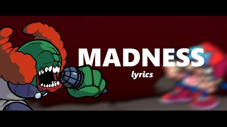 "Friday Night Funkin'| ""Madness"" Lyrics"