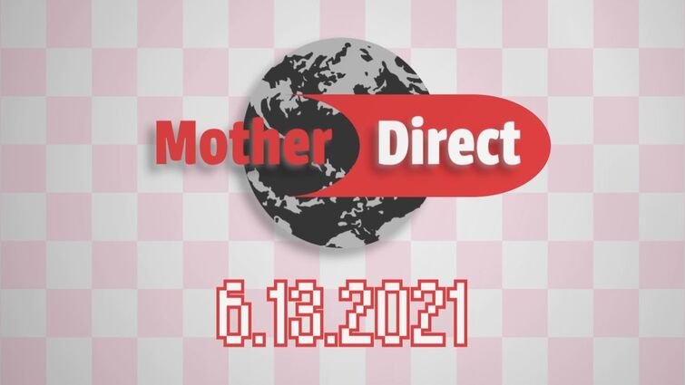 Mother Direct 6.13.2021 - Mother Forever