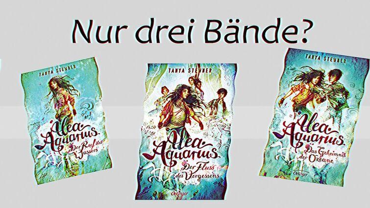 Alea Aquarius in DREI Büchern? (Alea Aquarius als Trilogie) [Theorie/Analyse]