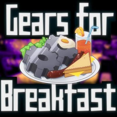 Gears for Breakfast