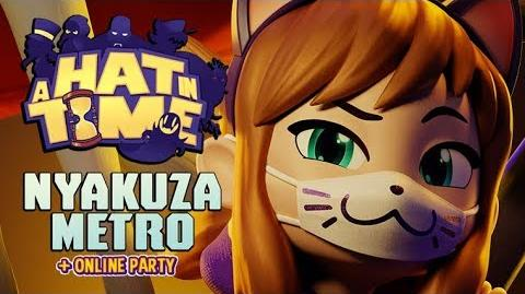 A Hat in Time - Nyakuza Metro + Online Party Announcement