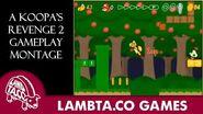 A Koopa's Revenge 2 Gameplay Montage -Reupload-- LTG