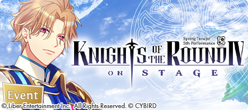 Knights of the Round IV/Event