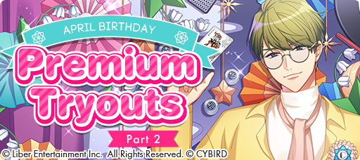 April Birthday Premium Tryouts (Part 2) 2021 banner