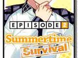 Episode 2 - Summertime Survival