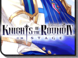 Knights of the Round IV On Stage/Story