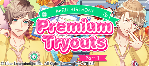 April Birthday Premium Tryouts (Part 1) 2021 banner