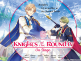 Knights of the Round IV On Stage