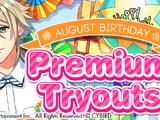 August Birthday Premium Tryouts