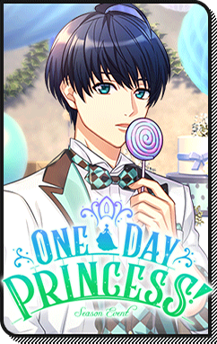 One Day Princess! event story
