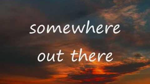 Somewhere_out_there_-_Linda_Ronstadt_and_James_Ingram(with_lyrics)