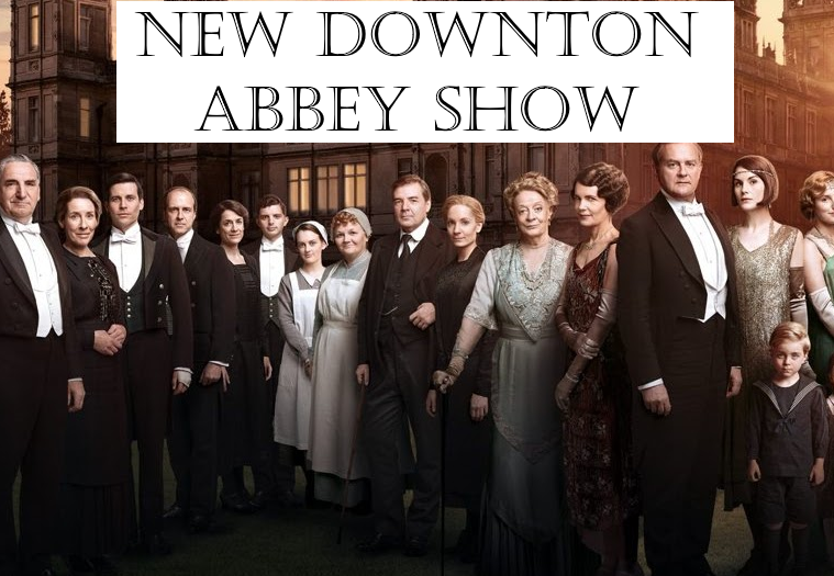 New Downton Abbey TV Show