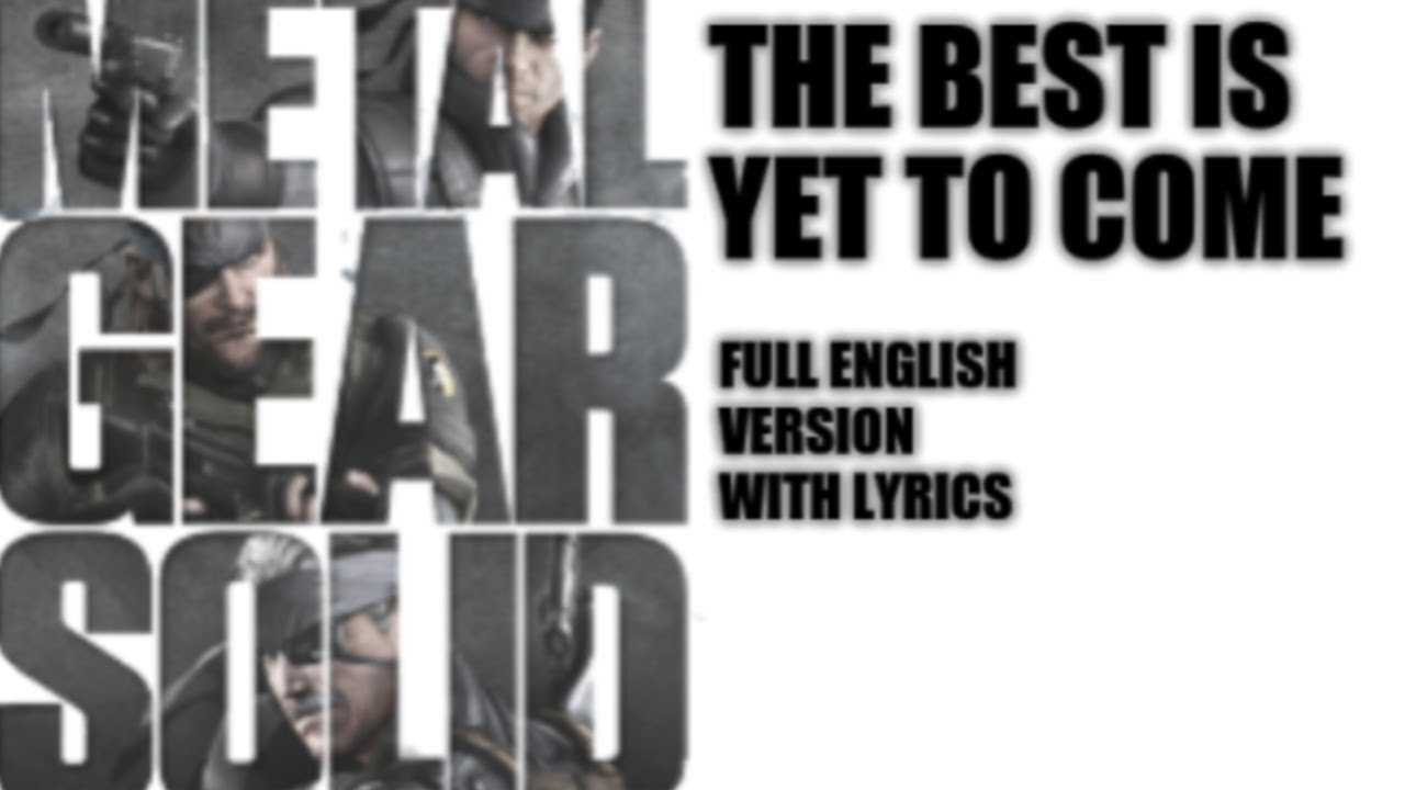 Metal Gear Solid: The Best is Yet to Come - English with Lyrics (Ft. Donna Burke and Federica Putti)