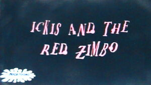 Ickis and the Red Zimbo.jpg