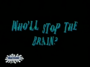 Who'll Stop the Brain.png