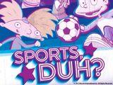 Nick Rewind, Sports, Duh