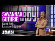 Savannah Guthrie- Jeopardy! Guest Host Exclusive Interview - JEOPARDY!