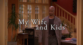My Wife and Kids .png