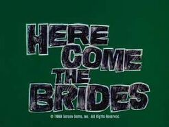 Here Come the Brides .jpg