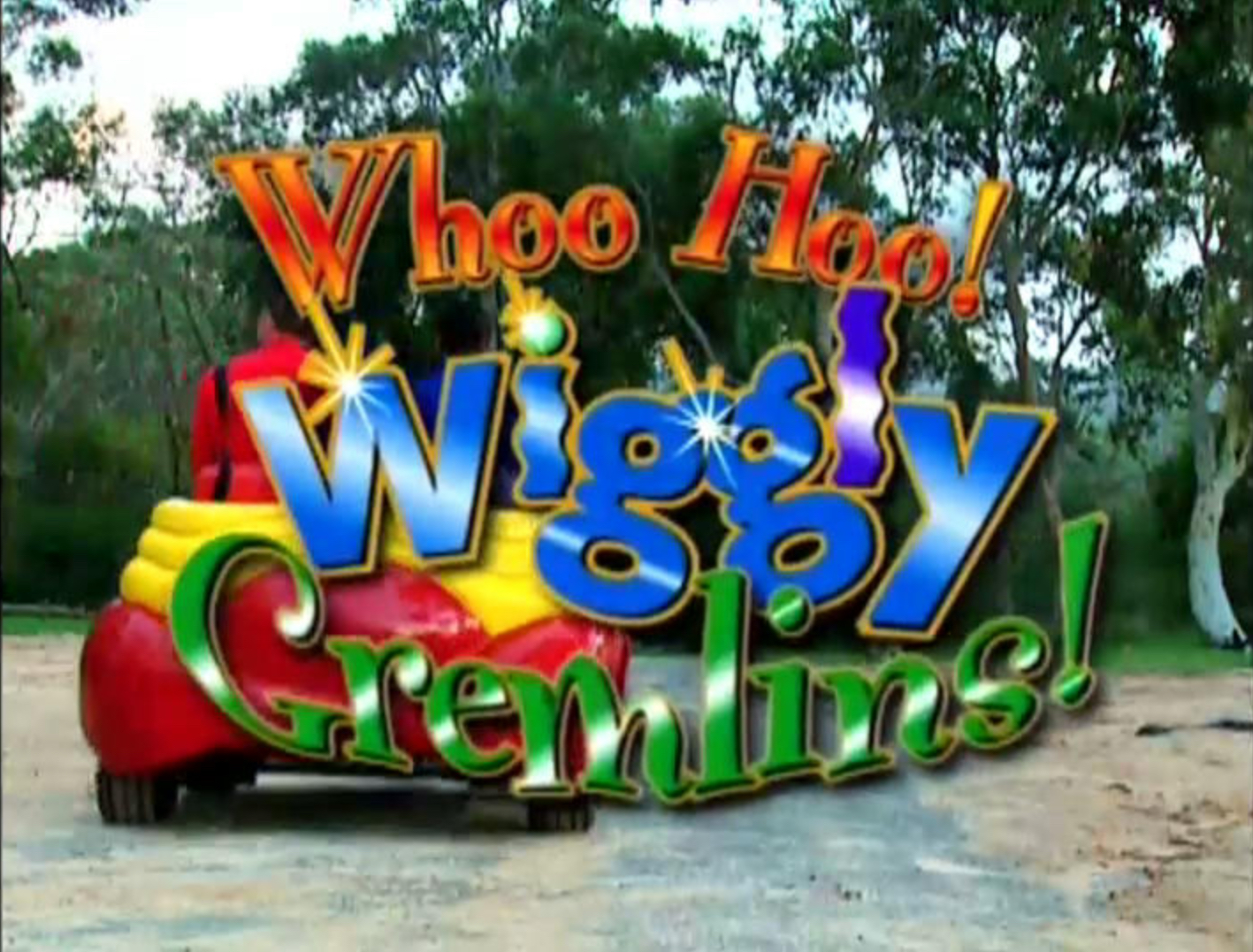 Whoo Hoo! Wiggly Gremlins! (video)/Transcript